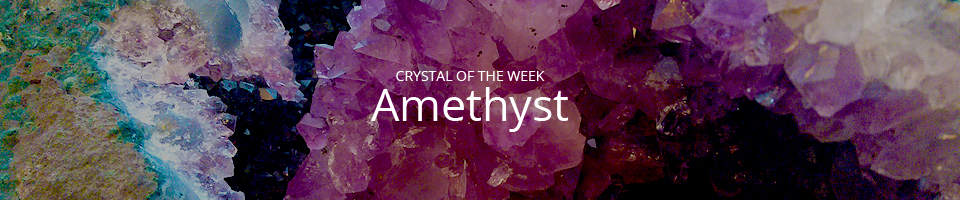crystal-of-the-week-blog-introduces-amethyst
